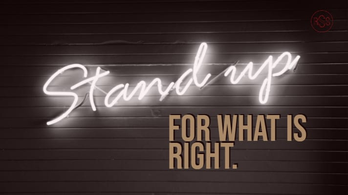 Stand Up for What is Right.