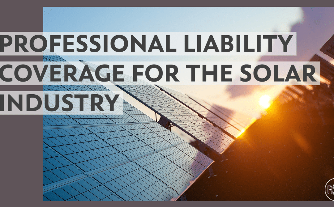 Professional Liability Insurance for the Solar Industry