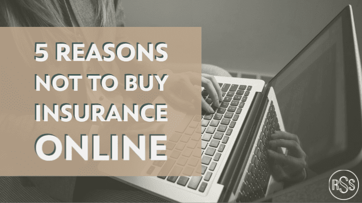 5 REASONS NOT TO BUY INSURANCE ONLINE