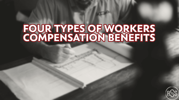 Four Types of Workers Compensation Benefits