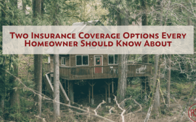 Two Insurance Coverage Options Every Homeowner Should Know About