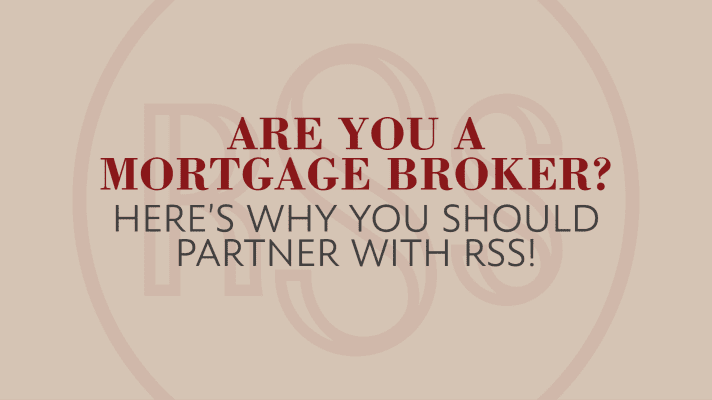 Are You A Mortgage Broker? Here's Why You Should Partner With RSS