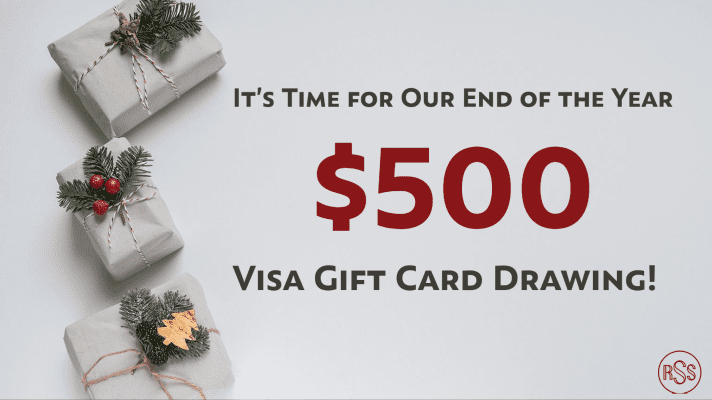 It's Time for Our End of the Year $500 Visa Gift Card Drawing!