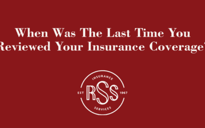When Was The Last Time You Reviewed Your Insurance Coverage?