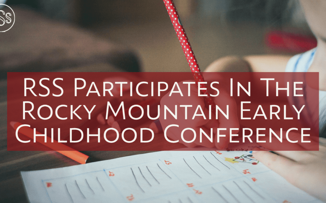 RSS Participates in the Rocky Mountain Early Childhood Conference