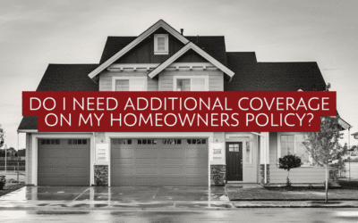 Do I Need Additional Coverage On My Homeowners Policy?